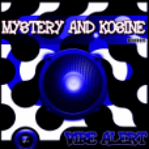 DJ MYSTERY & KOSINE -VIBE ALERT REMIX 2 - (OUT NOW ON BEATPORT )