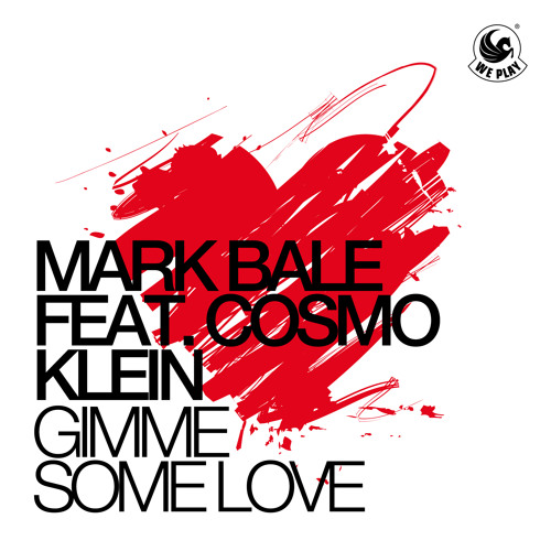 Mark Bale feat. Cosmo Klein - Gimme some love (Original)