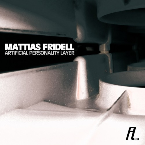 ► mattias fridell - artificial personality layer (affin120) •