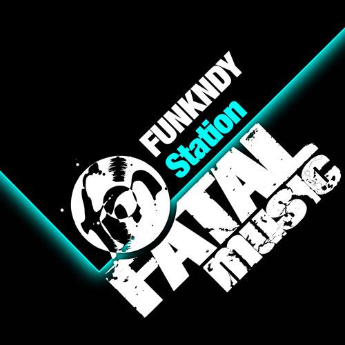 FUNKNDY - Station [Fatal Music]