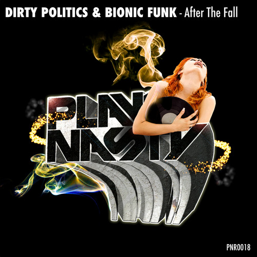 Dirty Politics & Bionic Funk - After The Fall (Original Mix) {Clip} Out Now [Play Nasty Records]