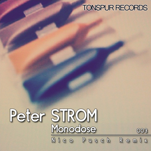 Peter STROM - Monodose (Nico Pusch Remix) - [Snippet] - OUT NOW !!!