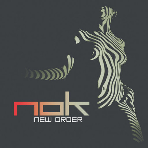 NOK - New Order (ALBUM Preview)
