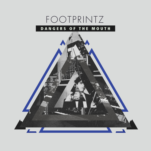 F O O T P R I N T Z 'Dangers of the Mouth' (Tiga Remix)