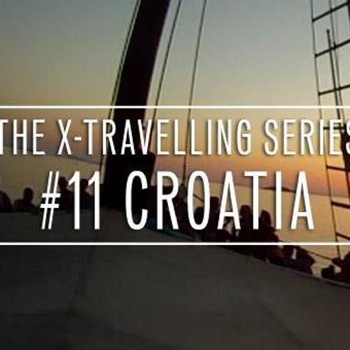 The X-Travelling Series #11 Croatia Mixtape
