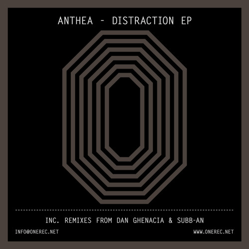 ONE 016 / ANTHEA / DISTRACTION E.P