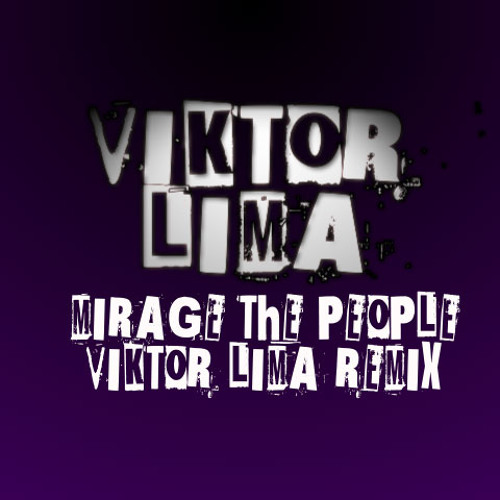 Mirage the people - Viktor Lima Remix