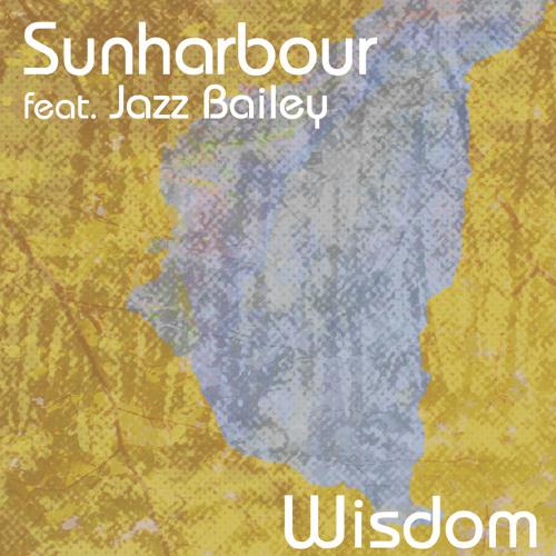 Sunharbour ft Jazz Bailey - Wisdom (Science Frontiers Remix)