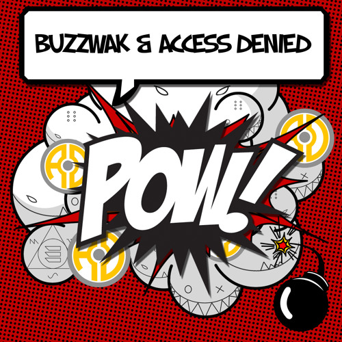 Access Denied and Buzzwak - POW!(EP)_Teaser