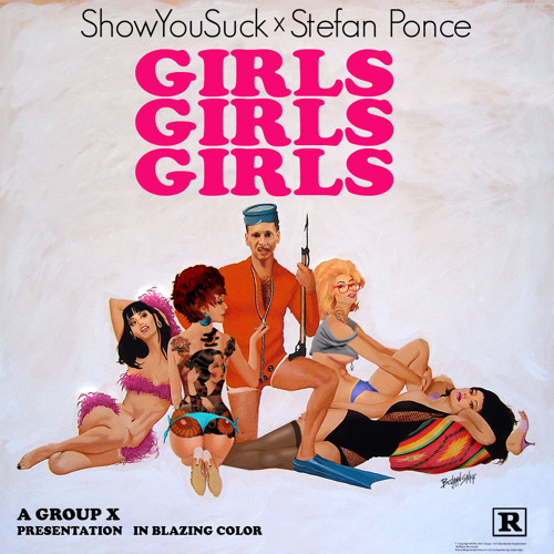 ShowYouSuck: Girls, Girls, Girls (prod by Stefan Ponce)