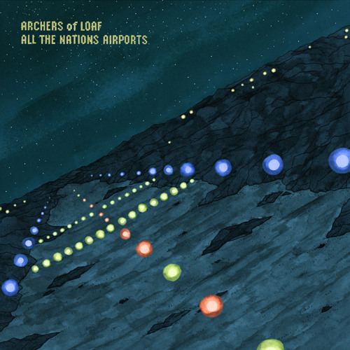 "Archers of Loaf ""All the Nations Airports"""