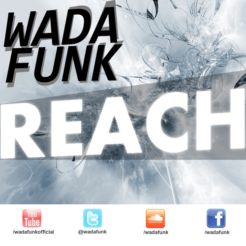 Wadafunk - Reach (Original Mix)