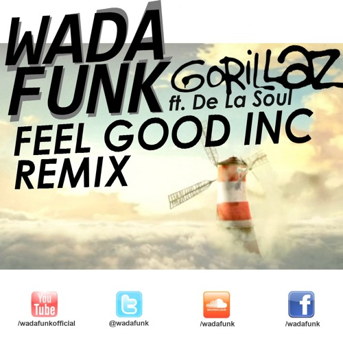 Gorillaz ft. De La Soul - Feel Good Inc (Wadafunk Remix)