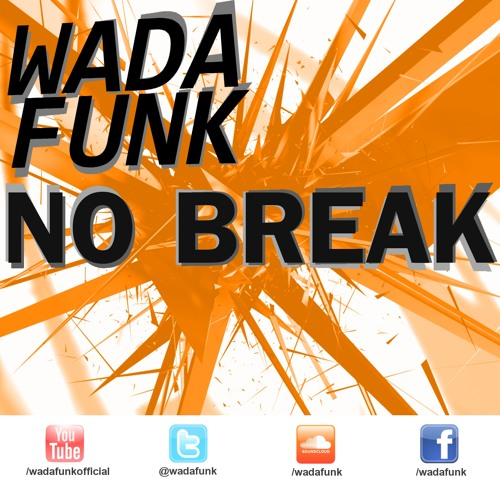 Wadafunk - No Break (Original Mix)