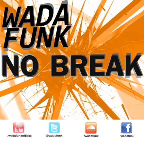 Wadafunk - No Break (Original Mix)