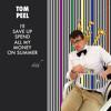 I'll Save Up, Spend All My Money On Summer by Tom Peel