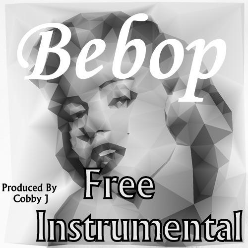 Bebop (Prod. By Cobby J)