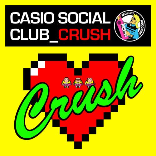 Casio Social Club - Crush (Radio Edit) • [MAX DOWNLOADS REACHED]