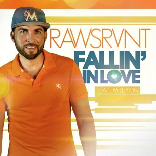 Rawsrvnt - Fallin' In Love (feat. Milliyon)