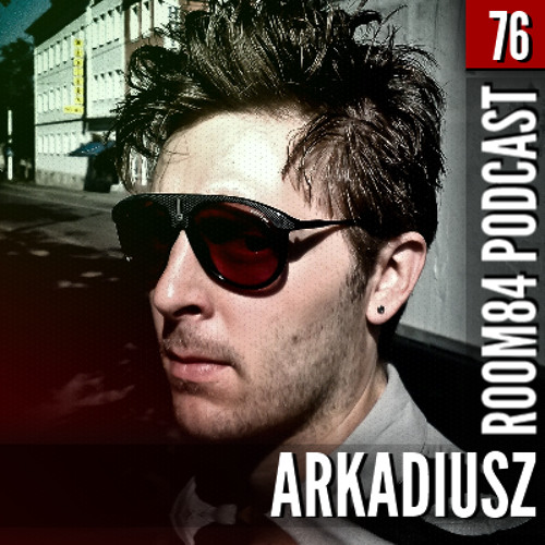 R84 PODCAST76: ARKADIUSZ