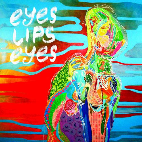 Eyes Lips Eyes - Tickle