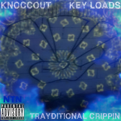 Knoccout & Key Loads - For the Hell of It (Freestyle) #TrayditionalCRIPPIN