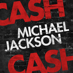 Cash Cash - Michael Jackson (Radio Edit)