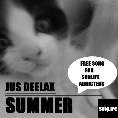 Jus Deelax - Summer (Free song for Sunlife addicteds)