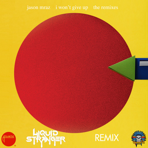 I Wont Give Up by Jason Mraz (Liquid Stranger Remix)