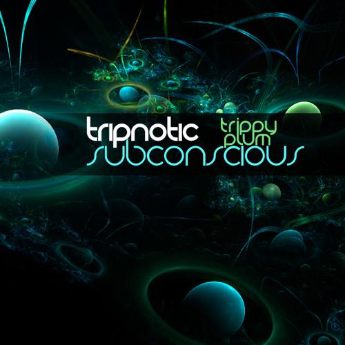 Tripnotic presents Trippy Plum-SUBconscious (Earth part II)