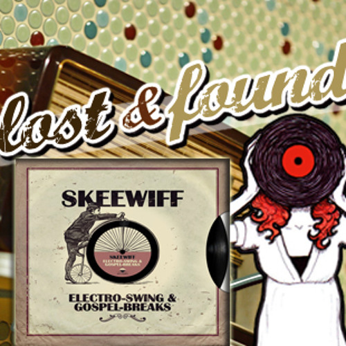 """""""Skeewiff"""" minimix for Lost & Found"""