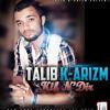 Talib K-Arizm - ( Kif N'Dir ) New Song '2012'