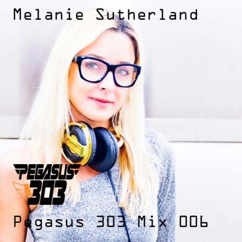 Pegasus 303 Mix 006 with Melanie Sutherland