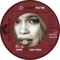"Ahmed Sirour presents...Fatback Faith - ""Love Wicki Like This""<==NEW DOWNLOAD LINK (limited time)"