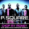 P Squar ft Akon Chop My Money Remix