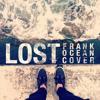 Lost (Frank Ocean Cover)