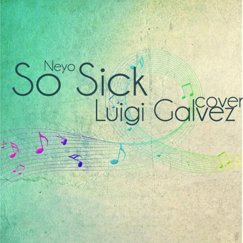 So Sick (Ne-Yo) Cover - Luigi Galvez