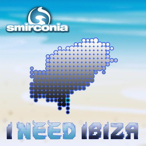 Smirconia - I Need Ibiza (Original Mix)