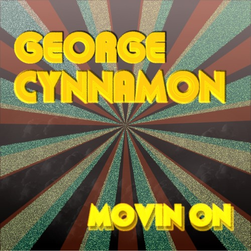 George cynnamon movin on (OUT ON SPREAD RECORDS!!)