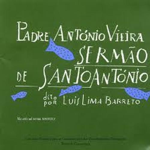 Sermão de Santo António_Padre António Vieira - Luís Lima Barreto