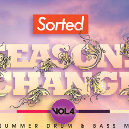 DJ Sorted - Seasons Change (A Summer Drum and Bass Mix)
