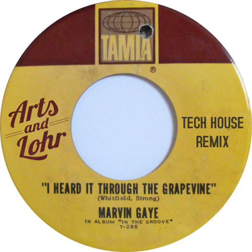 I Heard It Through The Grapevine (Arts and Lohr Remix) FREE DOWNLOAD!