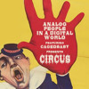 Analogue People In A Digital World- Circus - (david ortega direct live )