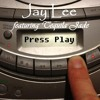 Jay Lee (feat. Tequila Jade) - Press Play [Muzik-N-Me]