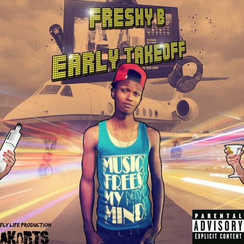 Early Takeoff (freestyle)- Freshy B
