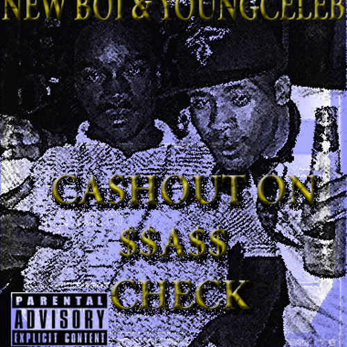 CashOut On A Check Feat.YoungCeleb(ThaGod)&Future