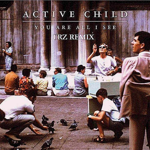 Active Child - Johnny Belinda (TRZ chill remix)