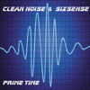 Clean Noise & Sixsense - Prime Time