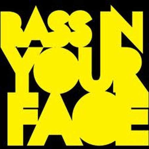 Bass In Yo Face!