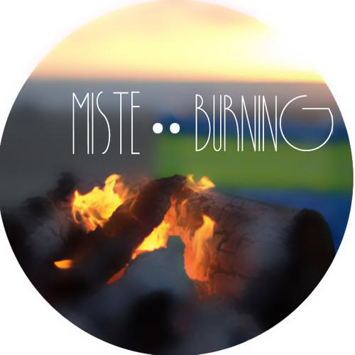 Miste - Burning